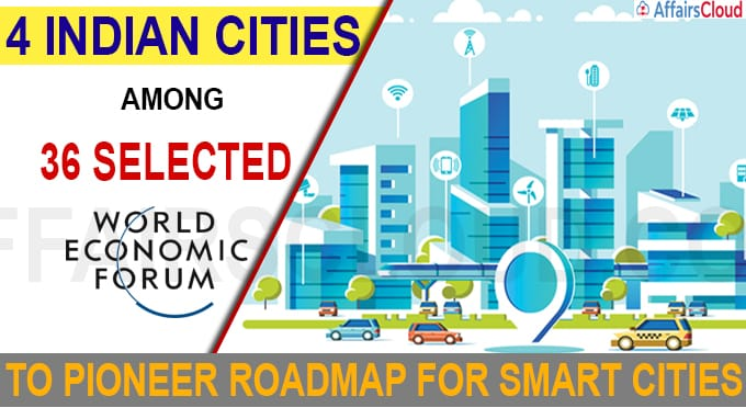 4 Indian cities among 36 selected by WEF