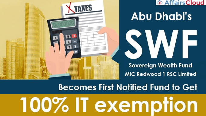 Abu-Dhabi's-SWF-becomes-first-notified-Fund-to-get-100%-IT-exemption