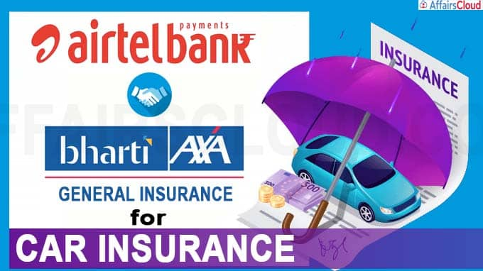 Airtel Payments Bank ties up with Bharti AXA General for car insurance