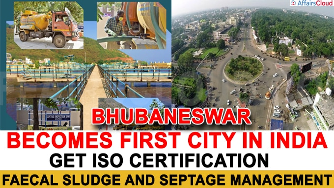 Bhubaneswar Becomes First City in India to Get ISO Certification for Faecal Sludge and Septage Management