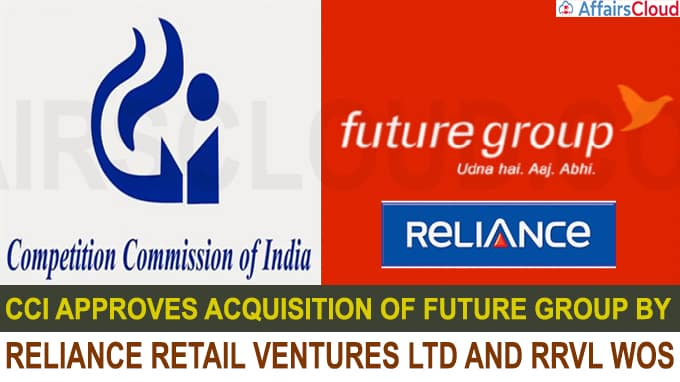 CCI approves acquisition of Future Group