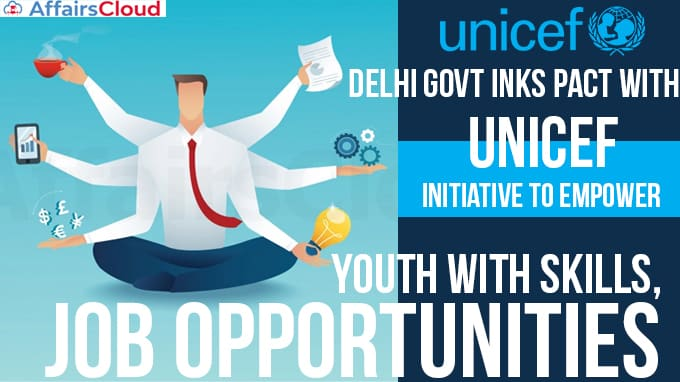 Delhi-govt-inks-pact-with-UNICEF-led-initiative-to-empower-youth-with-skills,-job-opportunities