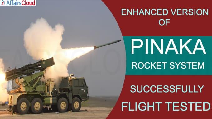 Enhanced version of PINAKA Rocket System successfully Flight Tested