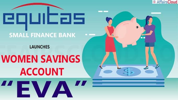 Equitas Small Finance Bank launches women savings account