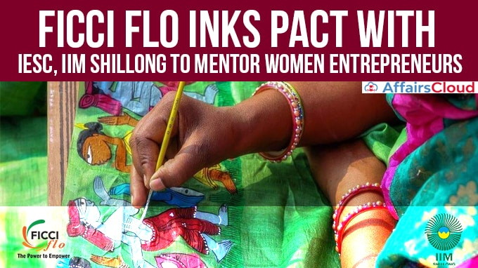 FICCI-FLO-inks-pact-with-IESC,-IIM-Shillong-to-mentor-women-entrepreneurs