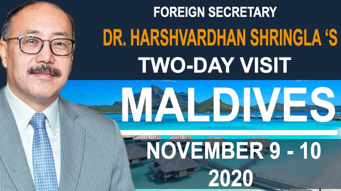 Foreign Secretary Dr Harshvardhan Shringla 's Two-day Maldives