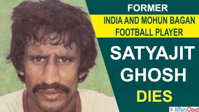 Former India defender Satyajit Ghosh dies new