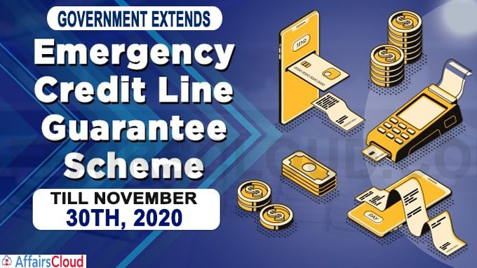 Government extends Emergency Credit Line Guarantee Scheme by one month till November 30th, 2020