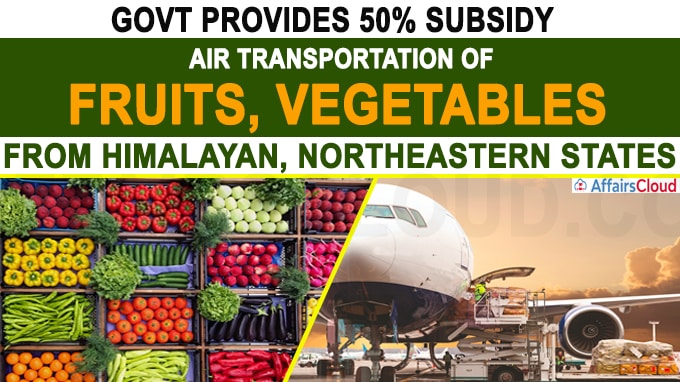 Govt gives 50 pc subsidy for air transportation of fruits