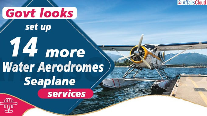 Govt looks to set up 14 more water aerodromes for seaplane services