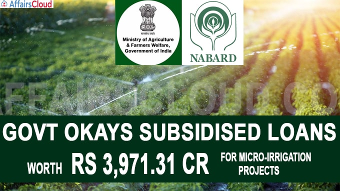 Govt okays subsidised loans worth Rs 3,971-31 cr for micro-irrigation projects
