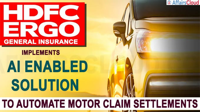 HDFC ERGO General Insurance Implements AI Enabled Solution to Automate Motor Claim Settlements