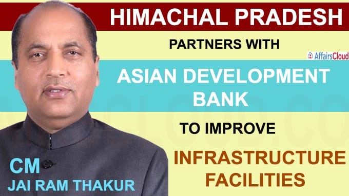 Himachal Pradesh partners with Asian Development Bank to improve infrastructure facilities