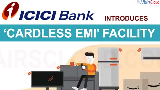 ICICI Bank introduces Cardless EMI facility