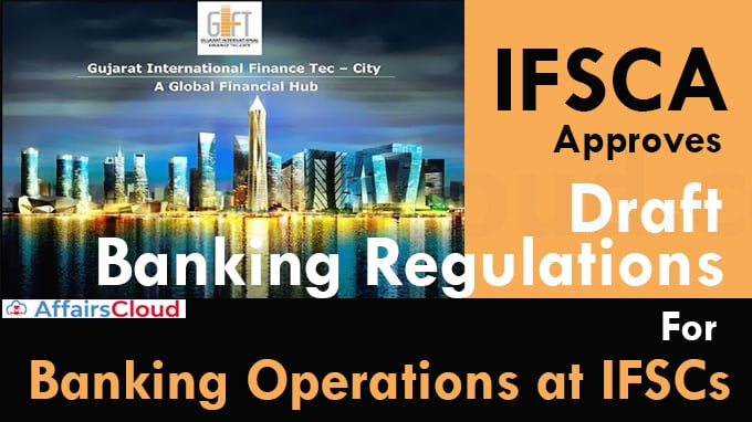 IFSCA-approves-draft-Banking-Regulations