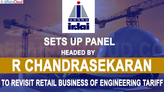 IRDAI sets up panel headed by R Chandrasekaran