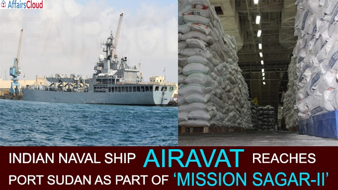 Indian Naval Ship Airavat reaches Port Sudan as part of 'Mission Sagar-II'