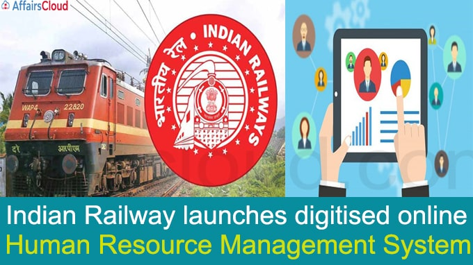 Indian Railway launches digitised online Human Resource Management System