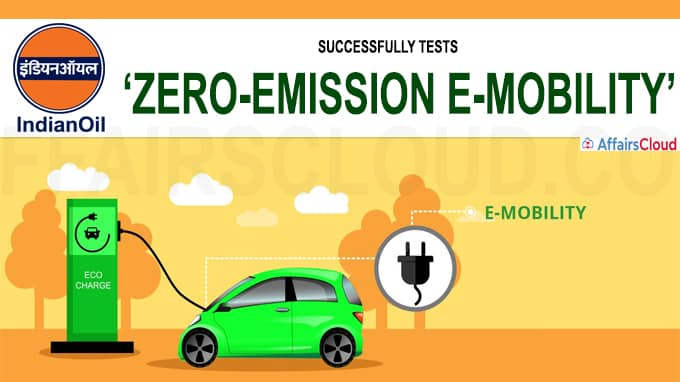 IndianOil successfully tests 'zero-emission e-mobility'