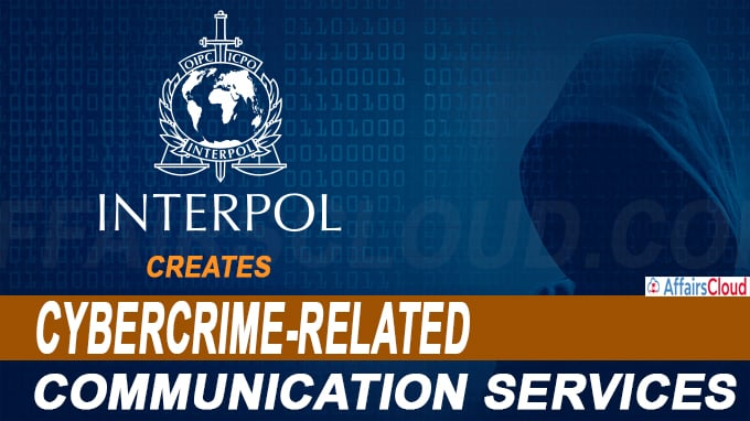 Interpol creates cybercrime-related communication services