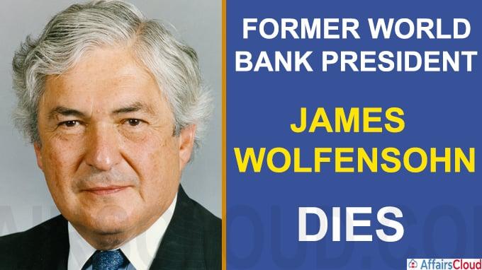 James Wolfensohn former World Bank president passes away