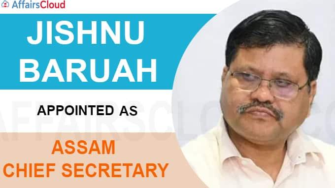 Jishnu Baruah appointed new Assam chief secretary