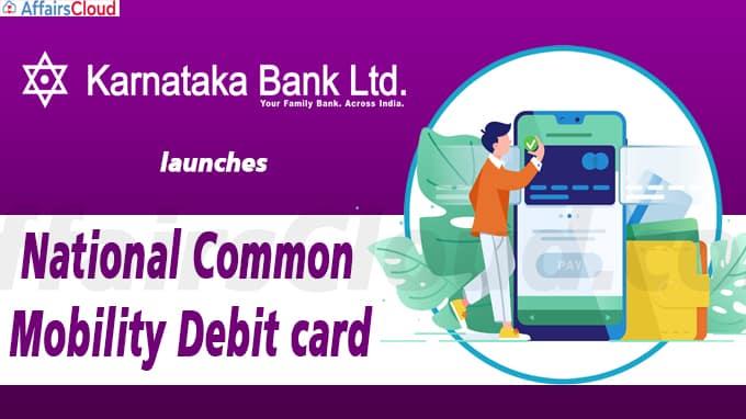 Karnataka Bank launches National Common Mobility Debit card