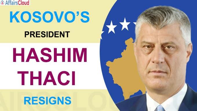 Kosovo's President Hashim Thaci resigns
