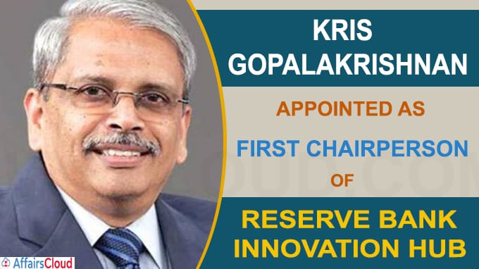 Kris Gopalakrishnan appointed first chairperson of Reserve Bank Innovation Hub