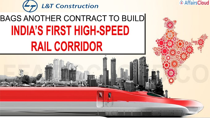 L&T Construction bags another contract to build India's first High-Speed Rail Corridor