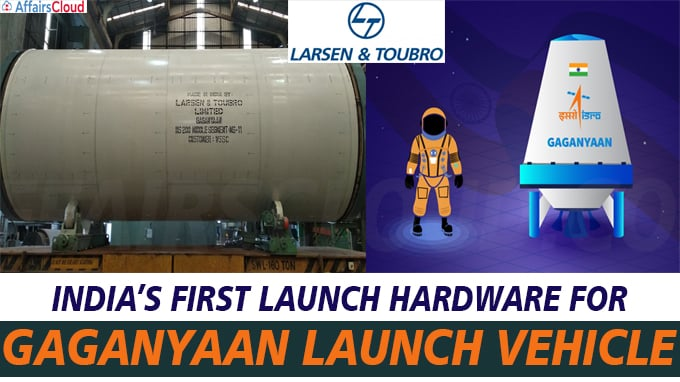 L&T has delivered India's first launch hardware for Gaganyaan launch vehicle