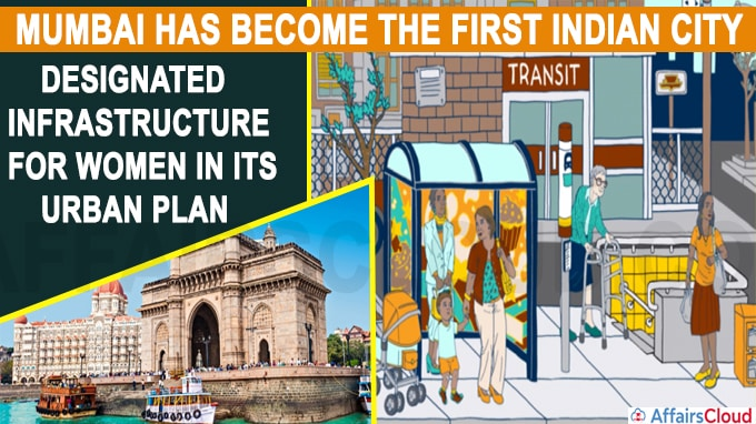 Mumbai becomes the 1st Indian city with designated infrastructure for women