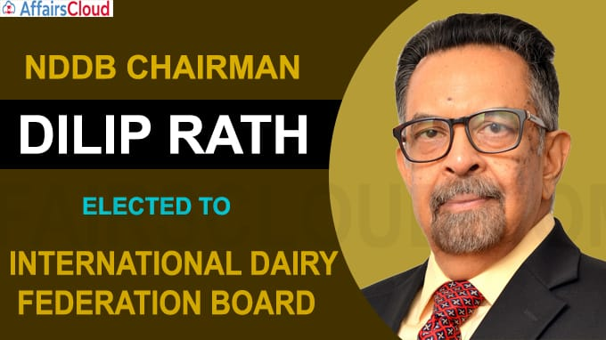 NDDB Chairman Dilip Rath elected to International Dairy Federation board