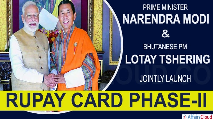 PM Modi, Bhutanese PM jointly launch RuPay Card Phase-II