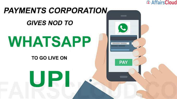 Payments corporation gives nod to WhatsApp to go live on UPI