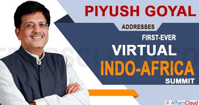 Piyush Goyal address first-ever virtual Indo-Africa Summit