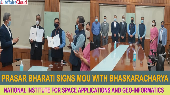 Prasar Bharati signs MoU with Bhaskaracharya National Institute for Space Applications and Geo-Informatics