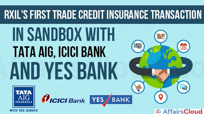 RXIL's-First-Trade-Credit-Insurance-Transaction-in-Sandbox-with-Tata-AIG,-ICICI-Bank-and-YES-Bank