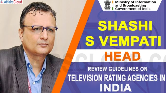 Review Guidelines on Television Rating Agencies in India Headed by Shashi S Vempati
