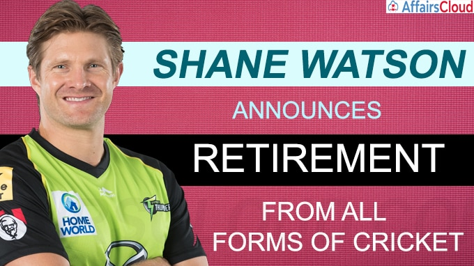 Shane Watson formally announces retirement from all forms of cricket