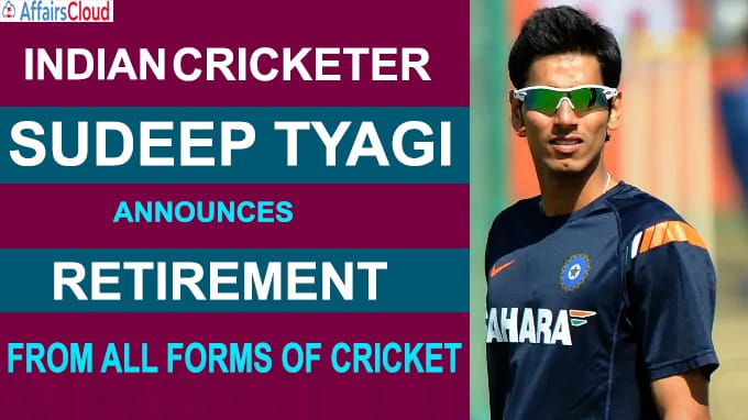 Sudeep Tyagi announces retirement from all forms of cricket