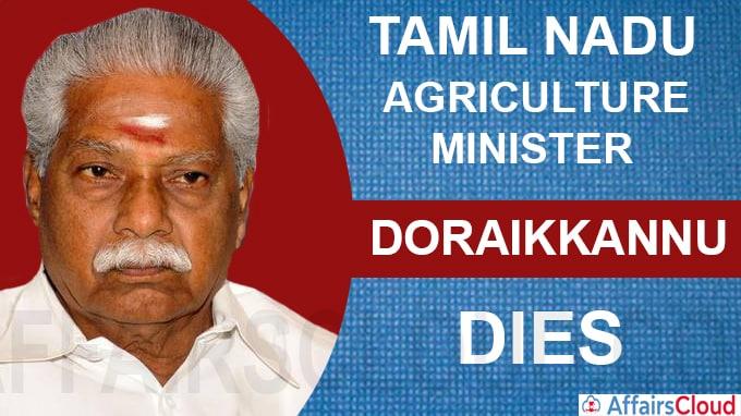 Tamil Nadu Agriculture Minister Doraikkannu no more