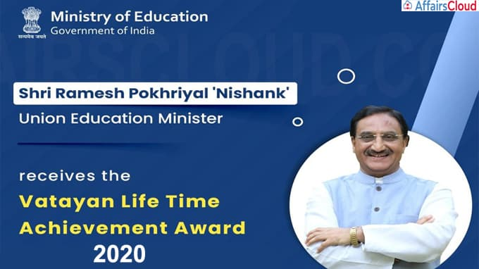 Union Education Minister Shri Ramesh Pokhriyal 'Nishank' conferred with Vatayan Lifetime Achievement Award