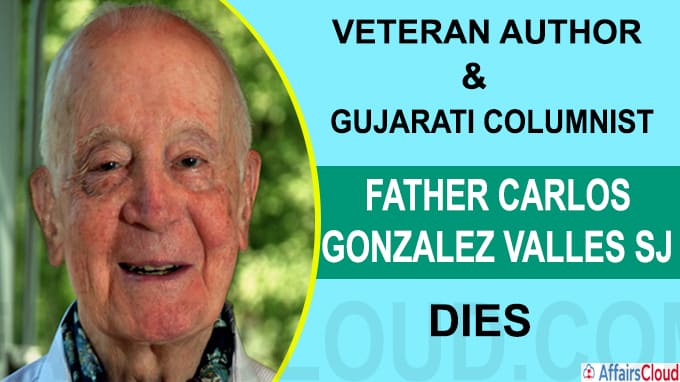 Veteran author Gujarati columnist Father Carlos Gonzalez Valles SJ passes away