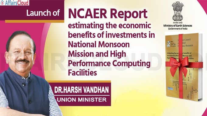 dr harsh vardhan releases the ncaer report on estimating the economic benefits of investment in monsoon mission and high performance comput