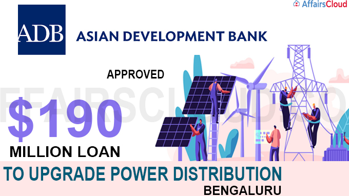 ADB approves $190 million loan to upgrade power distribution in Bengaluru