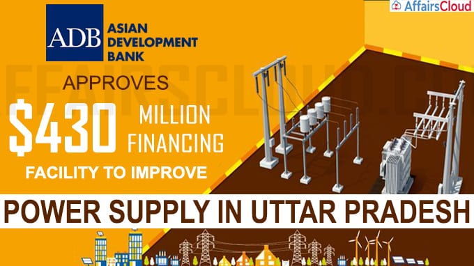 ADB approves $430 million financing facility to improve power supply in Uttar Pradesh