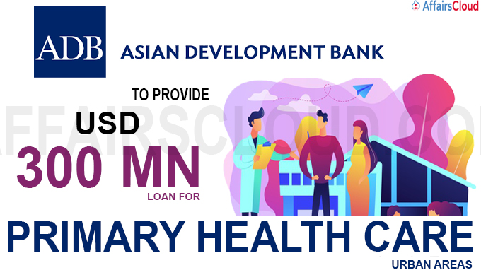ADB to provide USD 300 mn loan for primary health care in urban areas