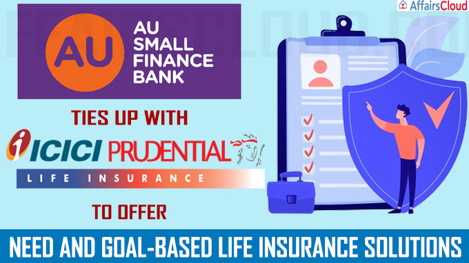 AU Small Finance Bank ties up with ICICI Prudential Life Insurance