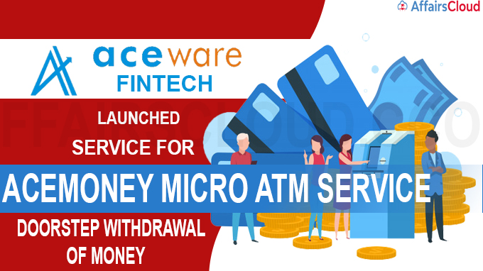 Aceware Fintech launches service for doorstep withdrawal new